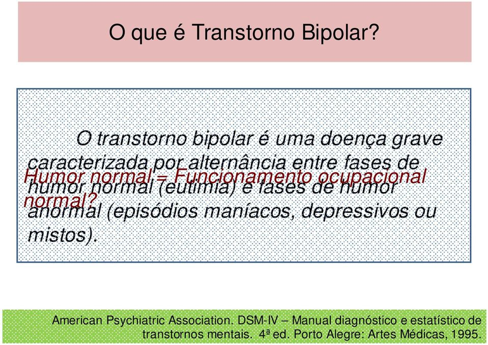 = Funcionamento ocupacional humor normal (eutimia) e fases de humor normal?
