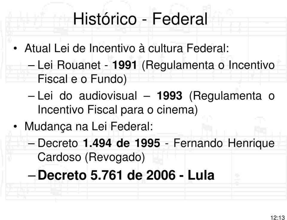 (Regulamenta o Incentivo Fiscal para o cinema) Mudança na Lei Federal: