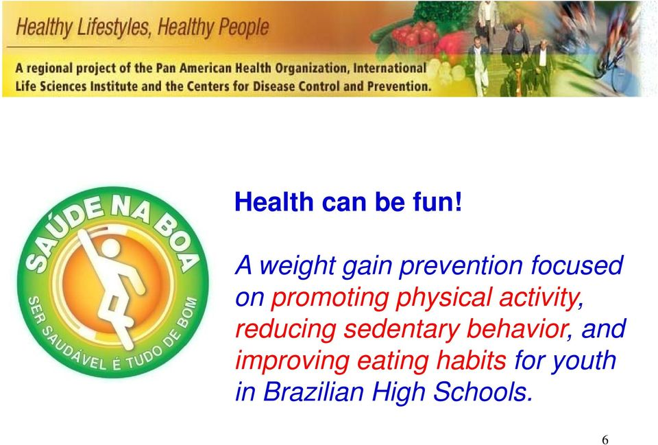 promoting physical activity, reducing