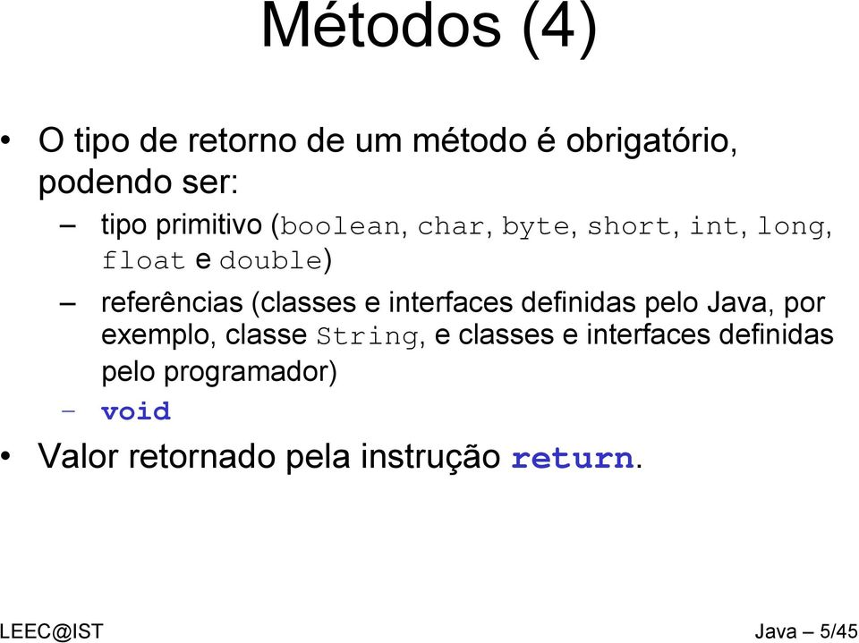 (classes e interfaces definidas pelo Java, por exemplo, classestring, e classes e