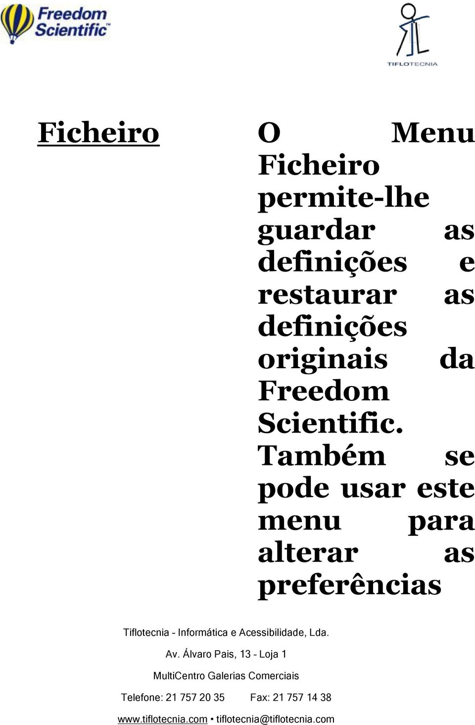 definições originais da Freedom Scientific.