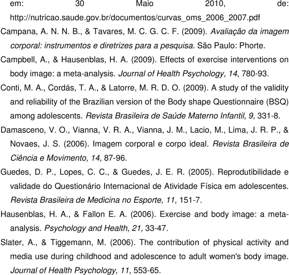 Journal of Health Psychology, 14, 780-93. Conti, M. A., Cordás, T. A., & Latorre, M. R. D. O. (2009).