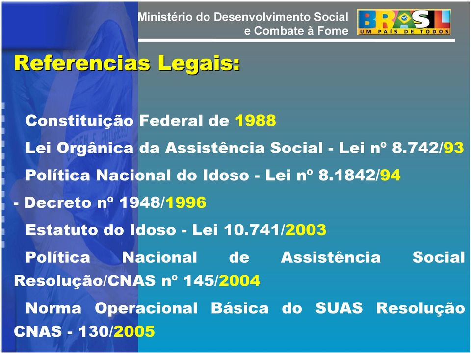 1842/94 - Decreto nº 1948/1996 Estatuto do Idoso - Lei 10.