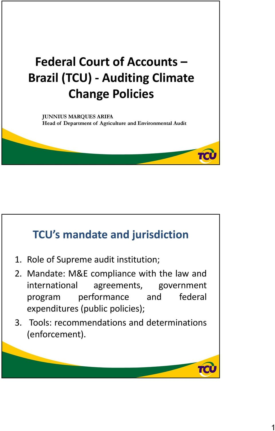 Role of Supreme audit institution; 2.