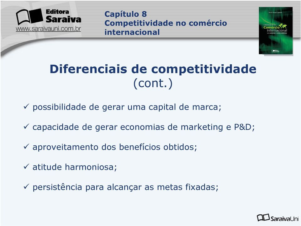 de gerar economias de marketing e P&D; aproveitamento dos