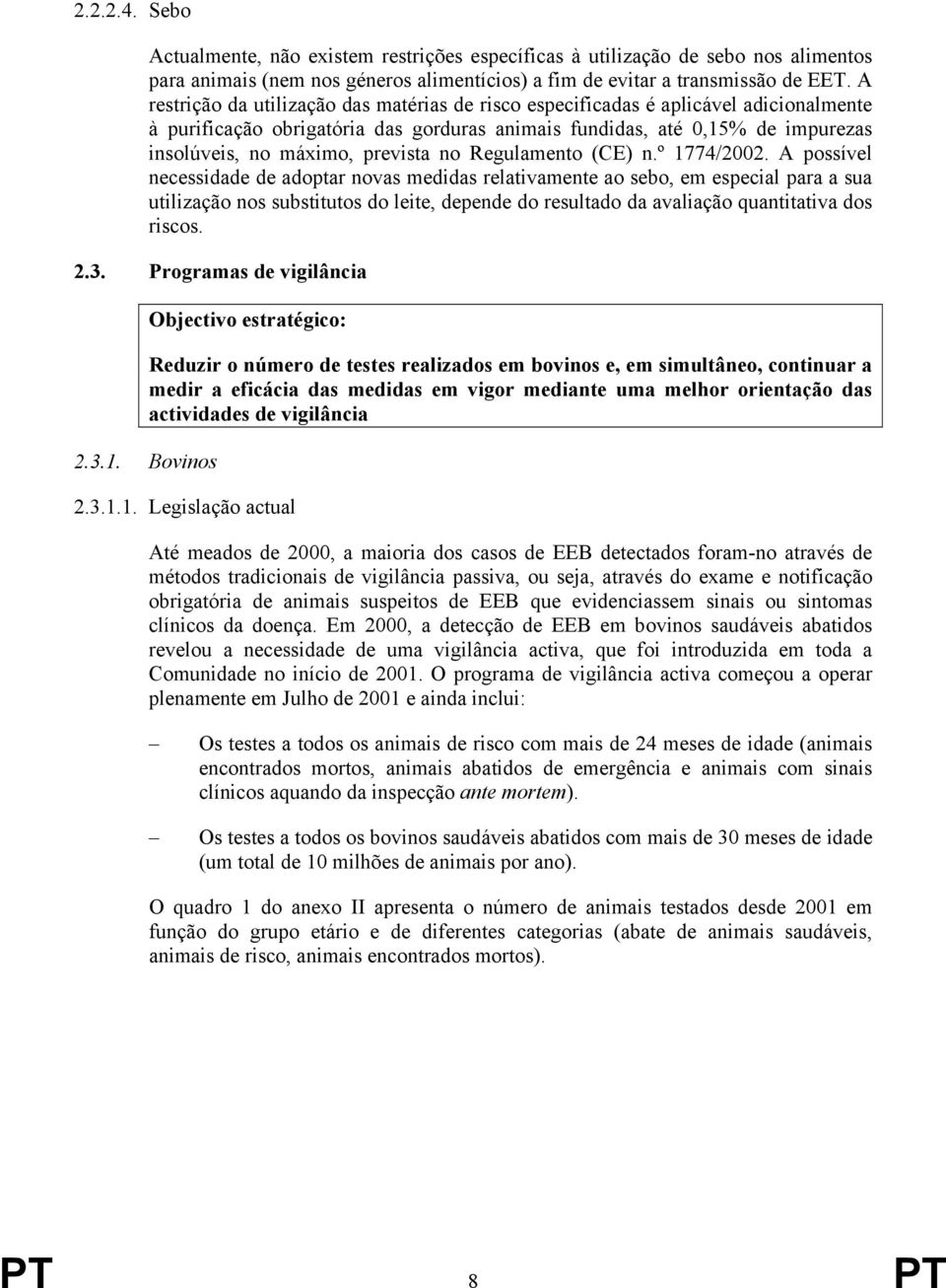 prevista no Regulamento (CE) n.º 1774/2002.