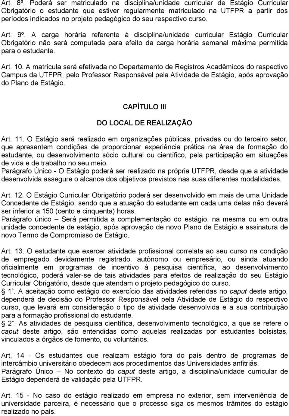 pedagógico do seu respectivo curso. Art. 9º.