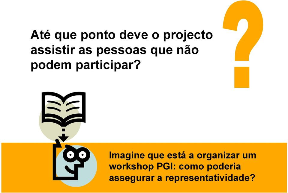 Imagine que está a organizar um workshop