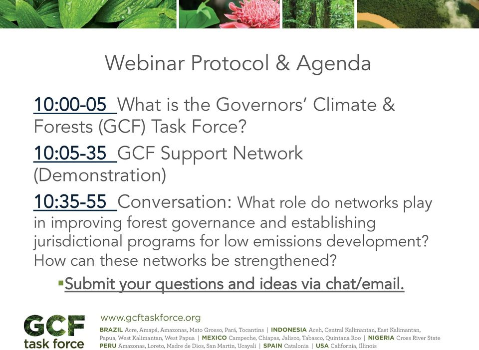 in improving forest governance and establishing jurisdictional programs for low emissions