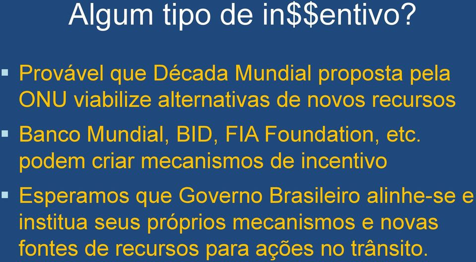 recursos Banco Mundial, BID, FIA Foundation, etc.