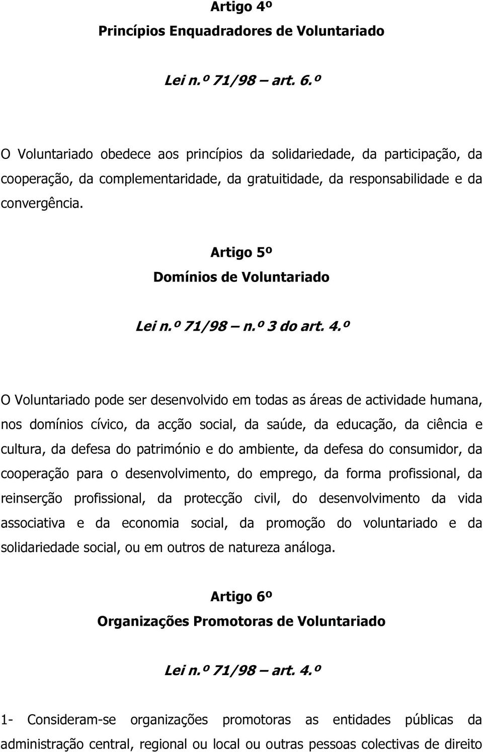 Artigo 5º Domínios de Voluntariado Lei n.º 71/98 n.º 3 do art. 4.