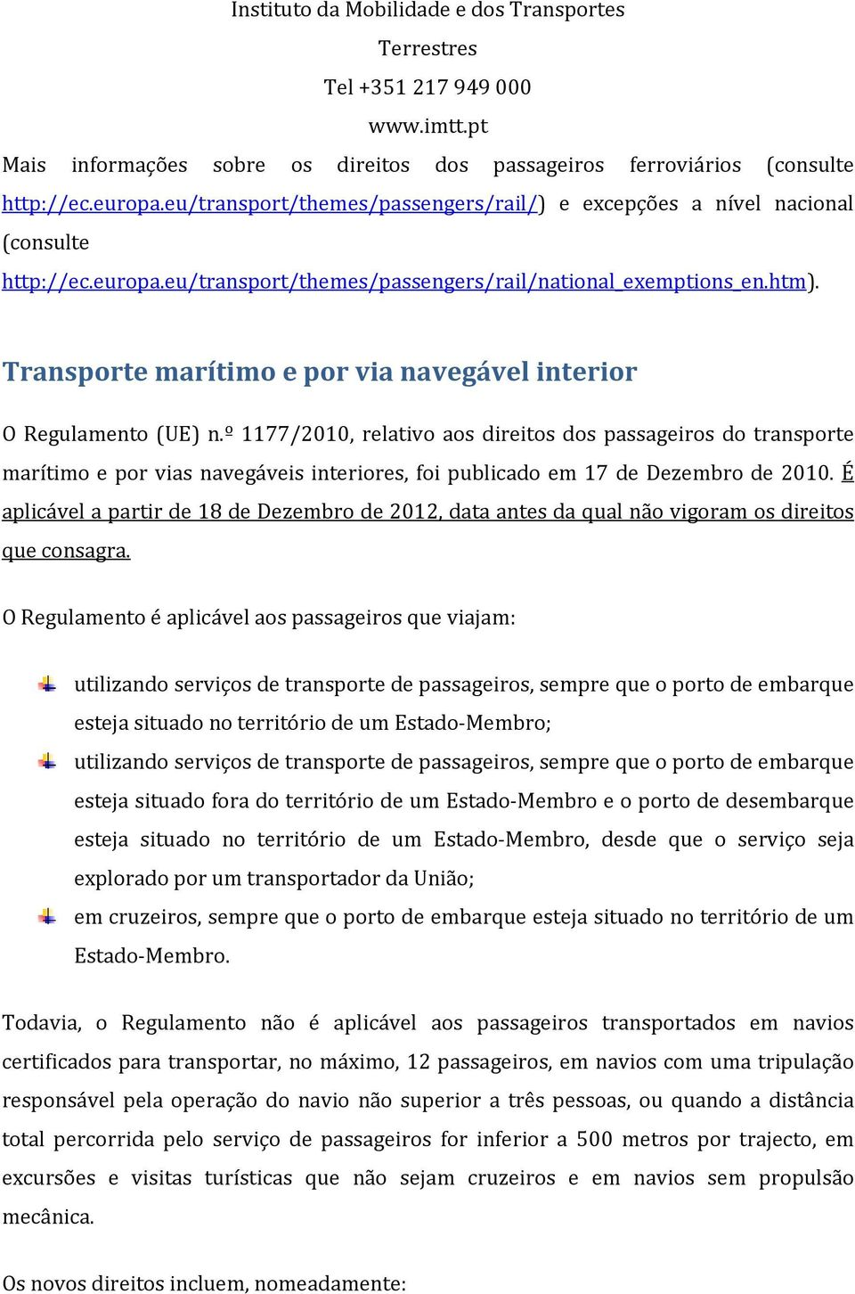 Transporte marítimo e por via navegável interior O Regulamento (UE) n.
