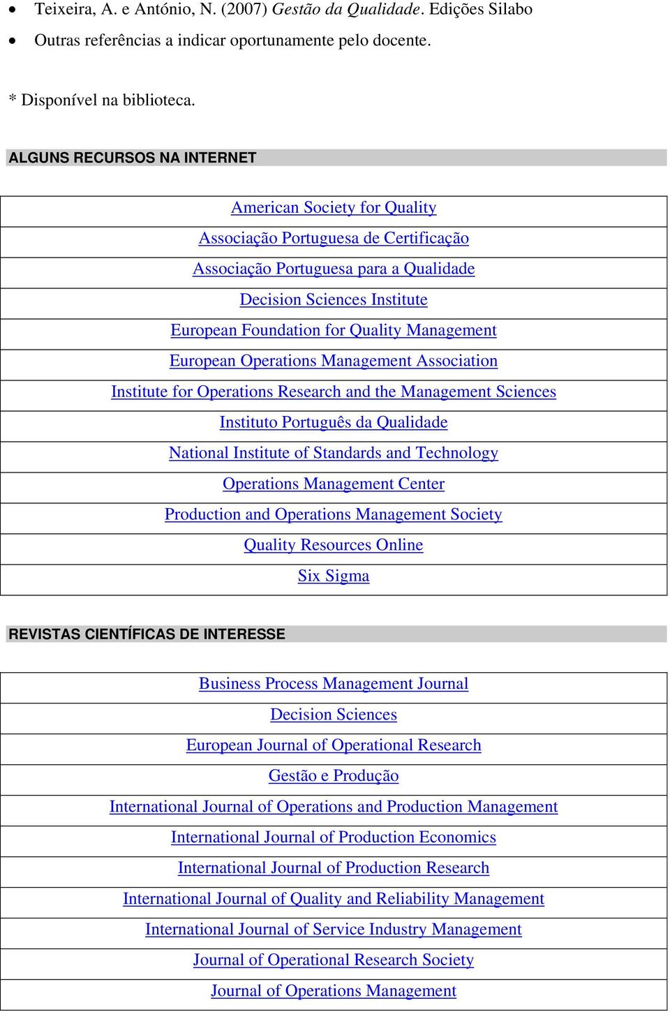 Management European Operations Management Association Institute for Operations Research and the Management Sciences Instituto Português da Qualidade National Institute of Standards and Technology