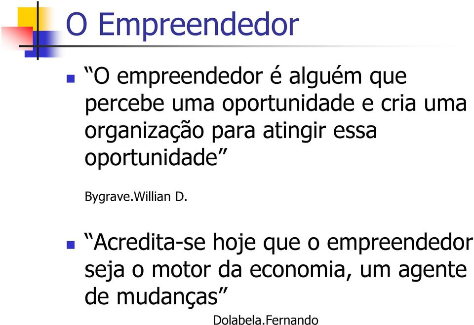 oportunidade Bygrave.Willian D.