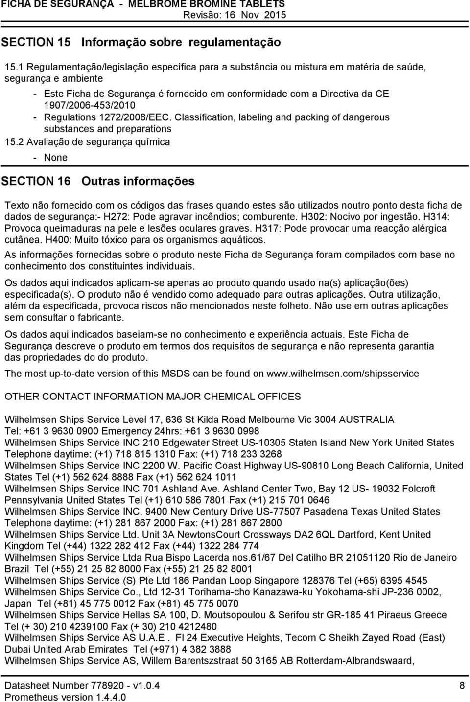 1907/2006453/2010 Regulations 1272/2008/EEC. Classification, labeling and packing of dangerous substances and preparations 15.