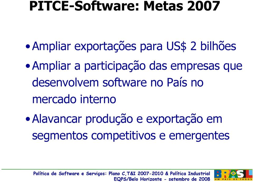 desenvolvem software no País no mercado interno
