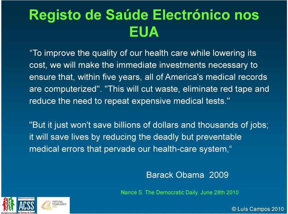 """This will cut waste, eliminate red tape and reduce the need to repeat expensive medical tests."