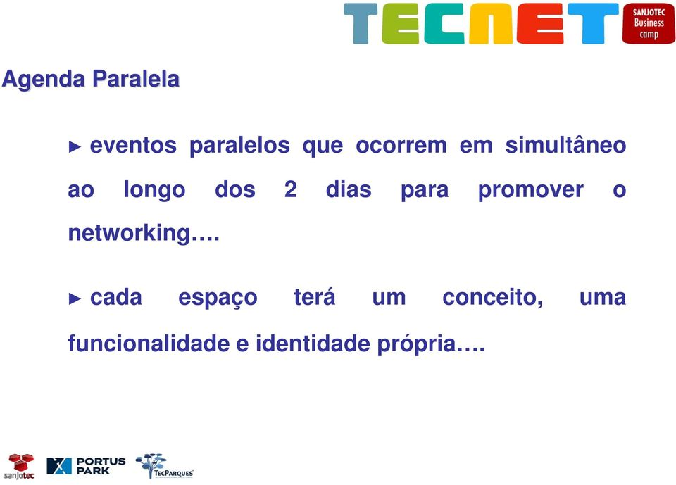para promover o networking.