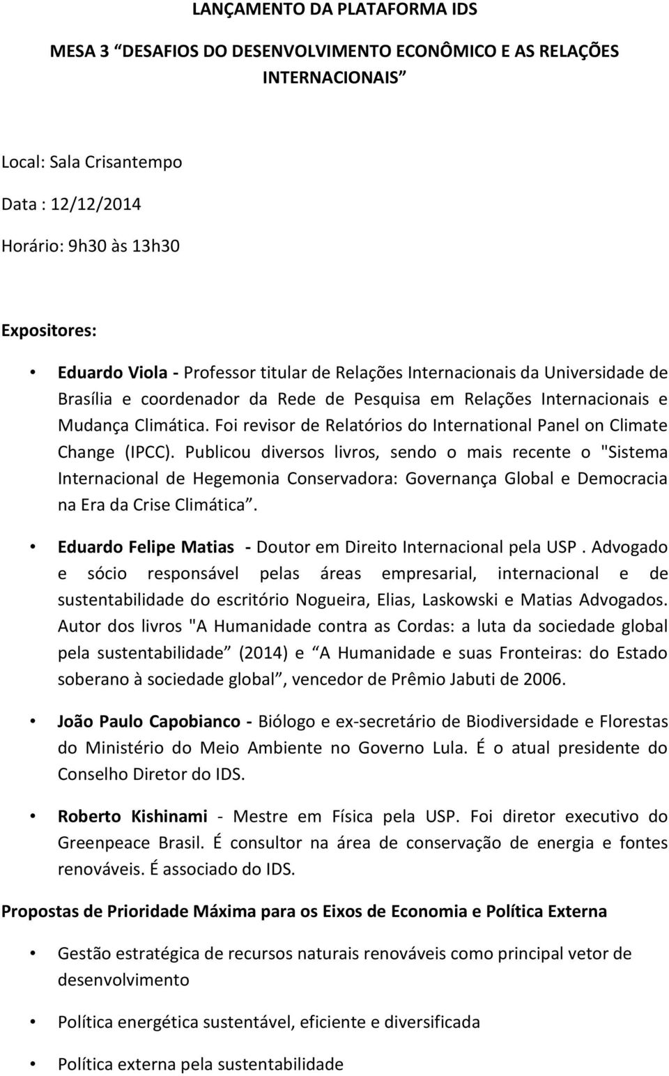 Foi revisor de Relatórios do International Panel on Climate Change (IPCC).