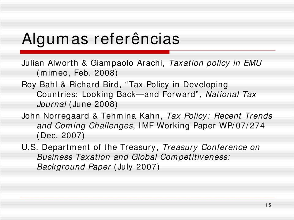 (June 2008) John Norregaard & Tehmina Kahn, Tax Policy: Recent Trends and Coming Challenges, IMF Working Paper
