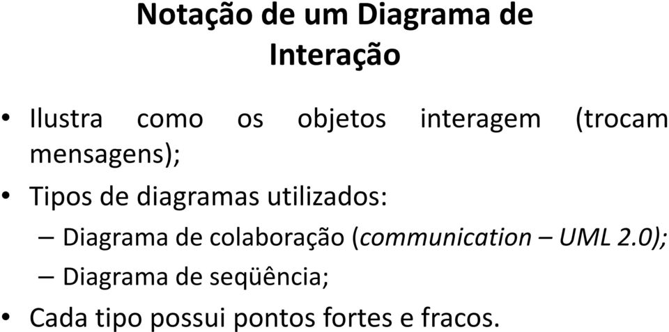 utilizados: Diagrama de colaboração(communication UML 2.