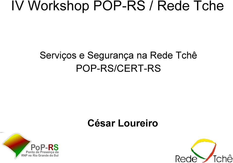 Tchê POP-RS/CERT-RS César