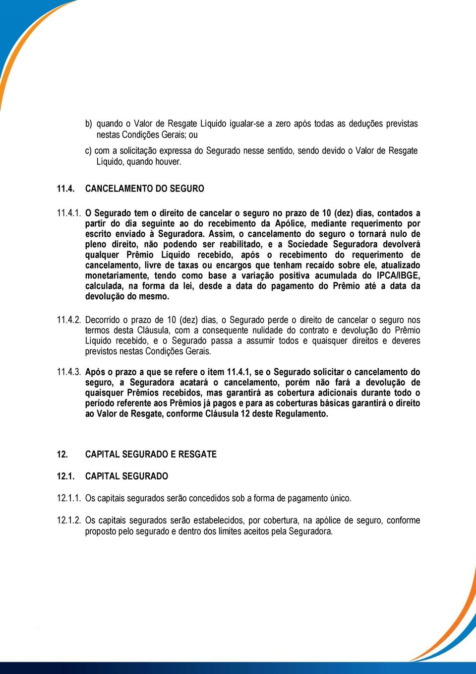 .4. CANCELAMENTO DO SEGURO 11