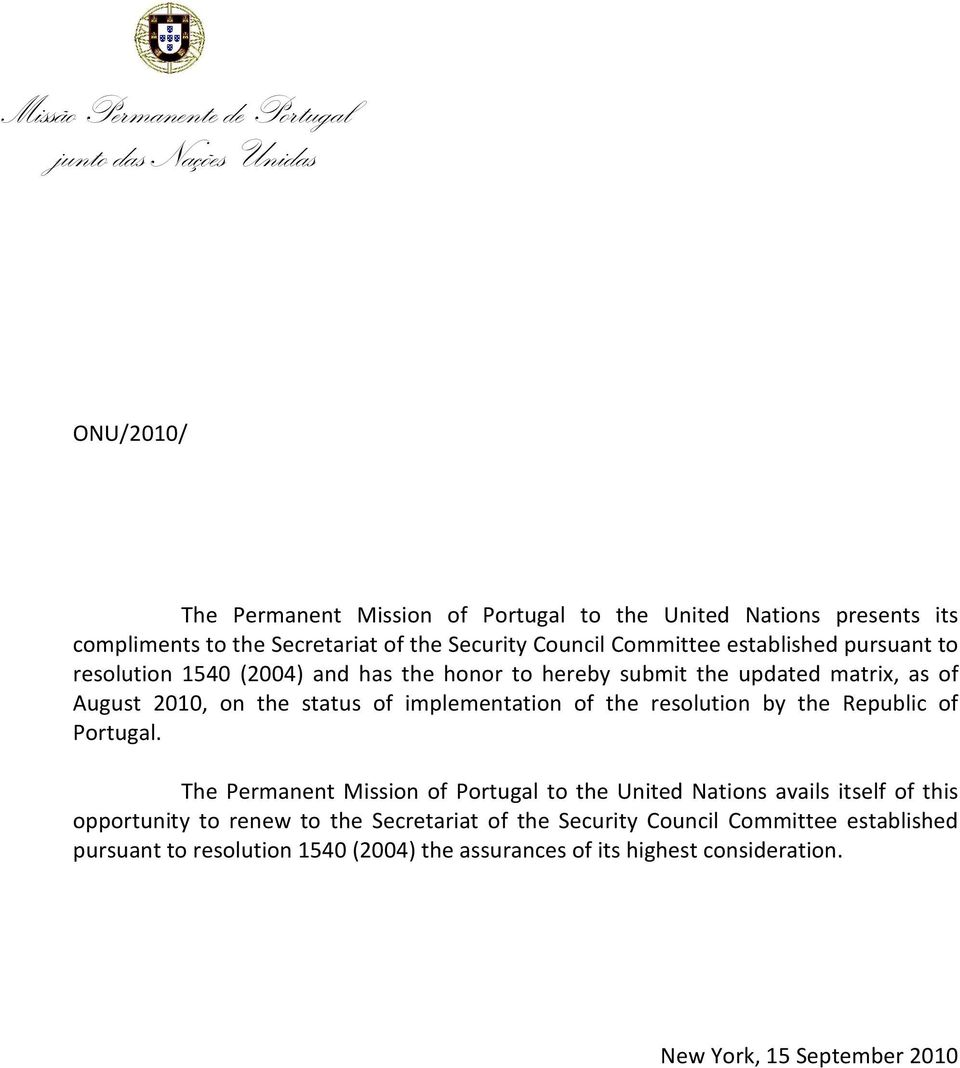 of implementation of the resolution by the Republic of Portugal.