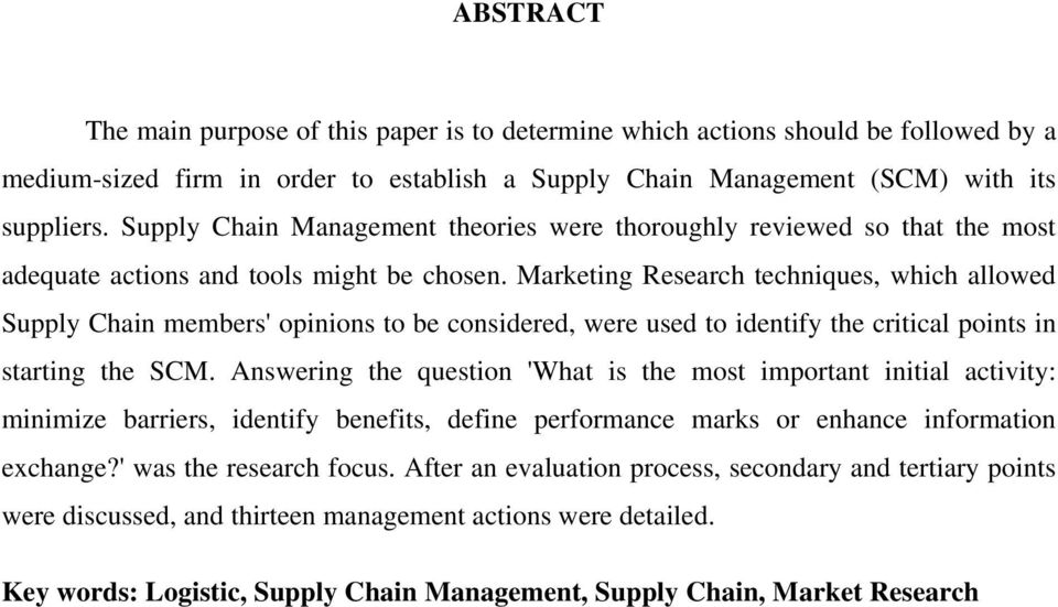 Marketing Research techniques, which allowed Supply Chain members' opinions to be considered, were used to identify the critical points in starting the SCM.