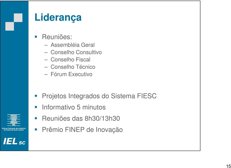 Executivo Projetos Integrados do Sistema FIESC