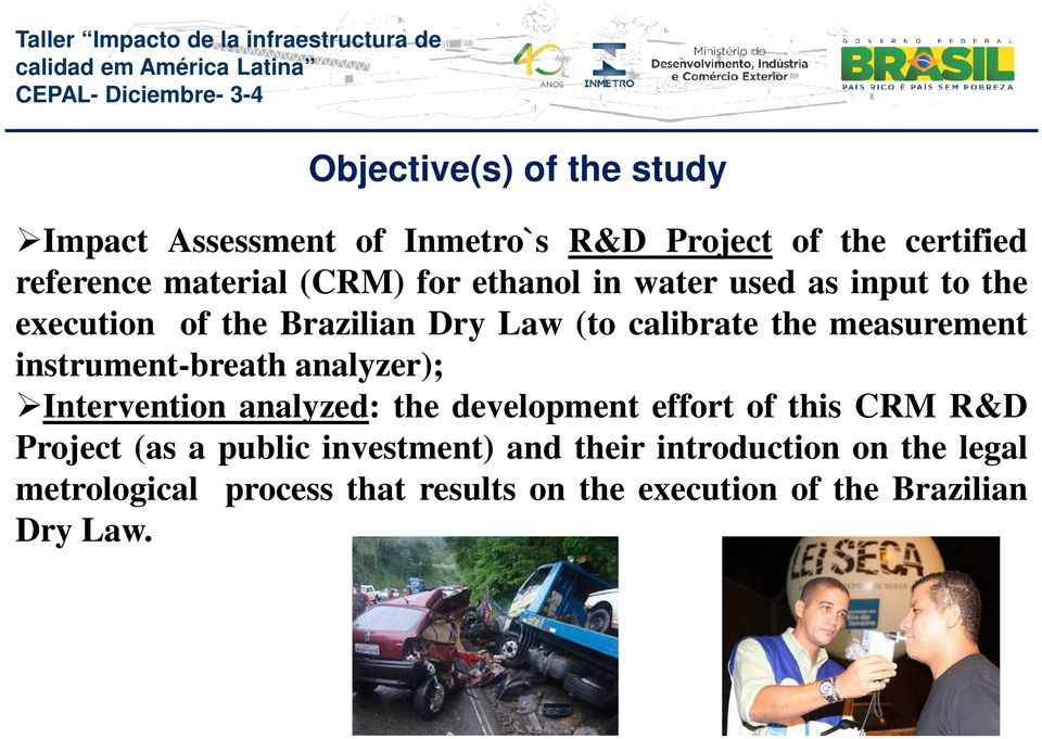 instrument-breath analyzer); Intervention analyzed: the development effort of this CRM R&D Project (as a public