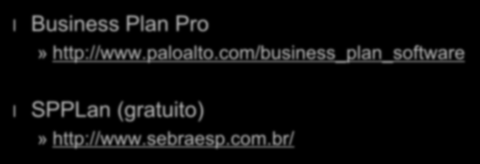 Softwares de Apoio l Business Plan Pro» http://www.paloalto.