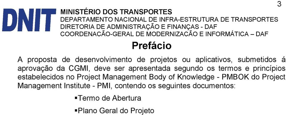 estabelecidos no Project Management Body of Knowledge - PMBOK do Project