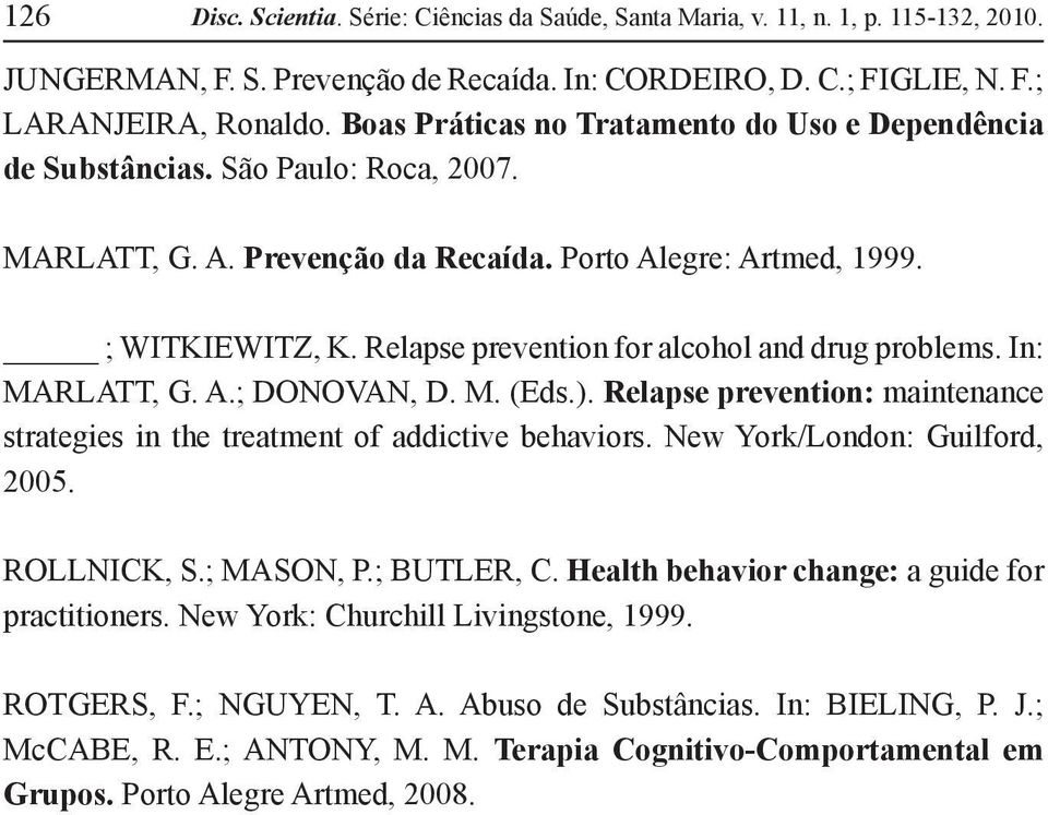 Relapse prevention for alcohol and drug problems. In: MARLATT, G. A.; DONOVAN, D. M. (Eds.). Relapse prevention: maintenance strategies in the treatment of addictive behaviors.