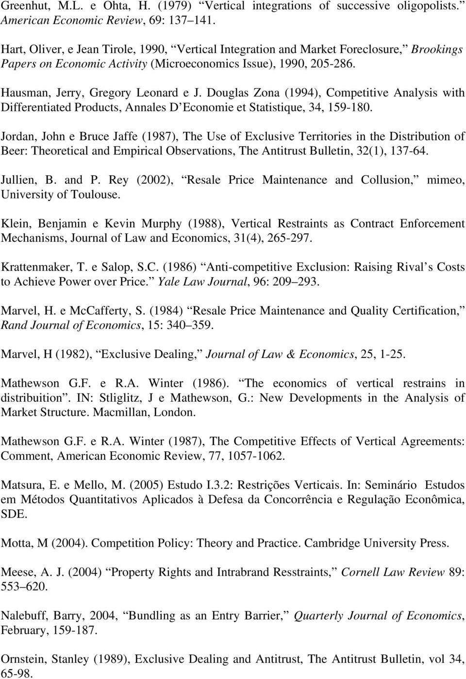 Douglas Zona (1994), Competitive Analysis with Differentiated Products, Annales D Economie et Statistique, 34, 159-180.