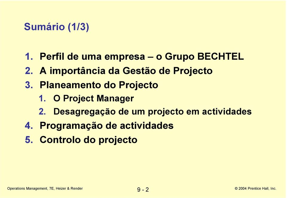 Planeamento do Projecto 1. O Project Manager 2.