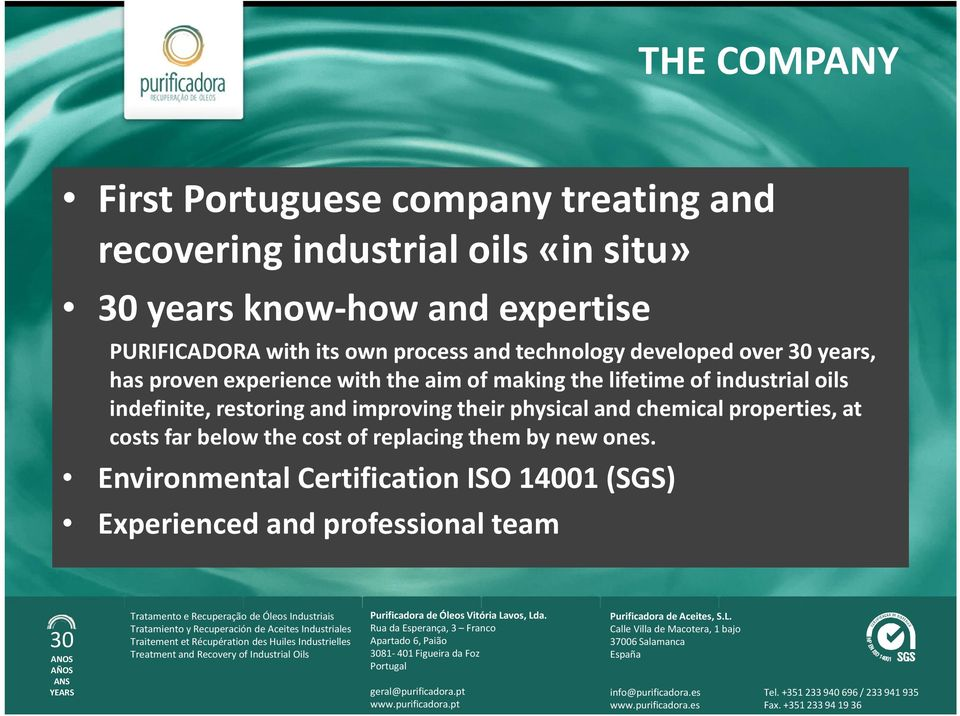 the lifetime of industrial oils indefinite, restoring and improving their physical and chemical properties, at costs