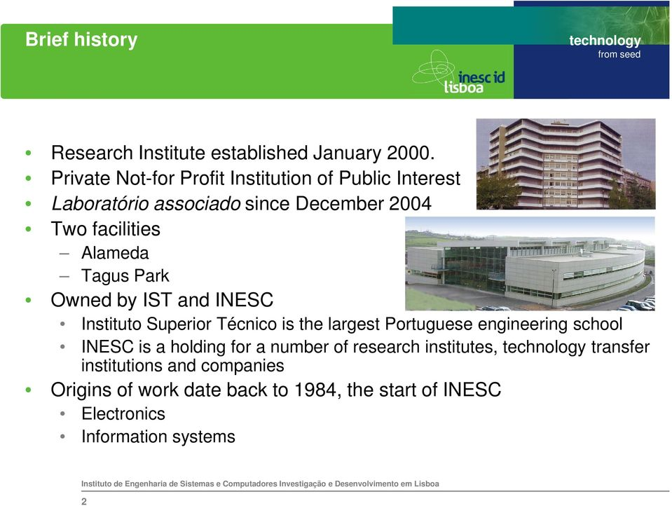 Alameda Tagus Park Owned by IST and INESC Instituto Superior Técnico is the largest Portuguese engineering school