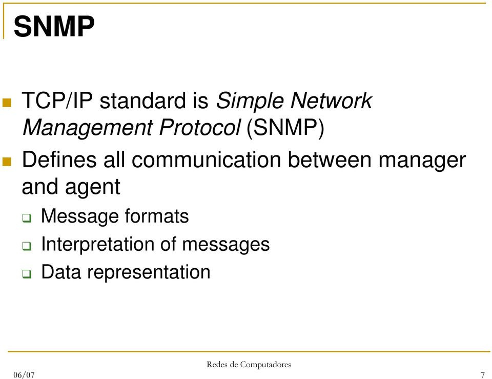 between manager and agent Message formats