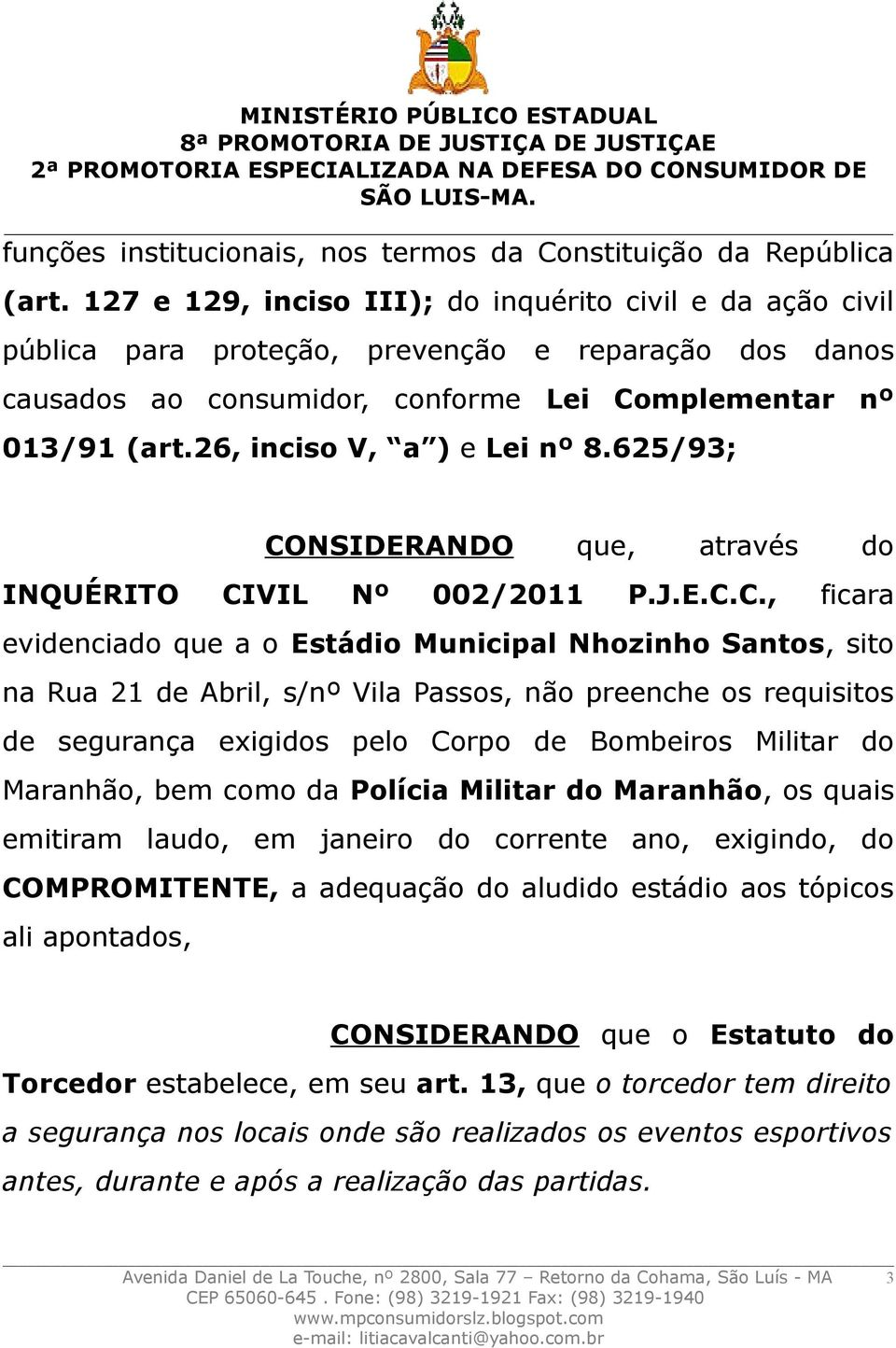 26, inciso V, a ) e Lei nº 8.625/93; CO