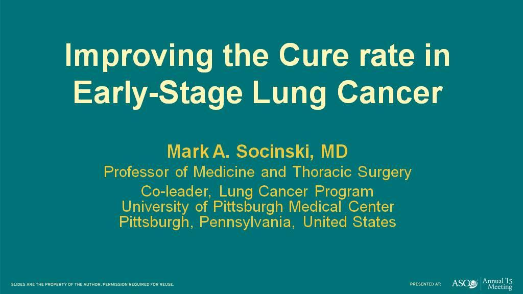 Improving the Cure rate in Early-Stage Lung Cancer