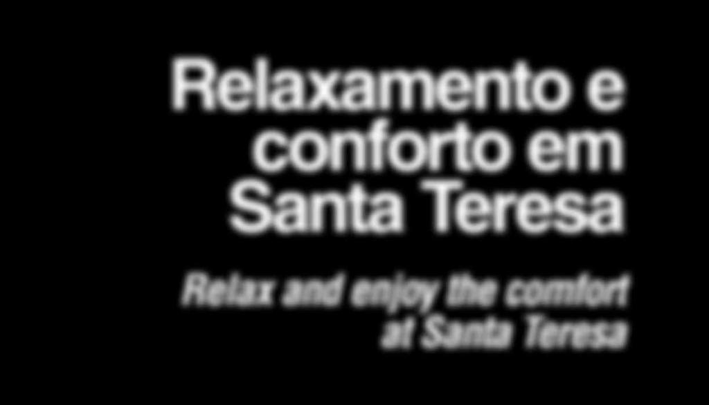 enjoy the comfort at Santa