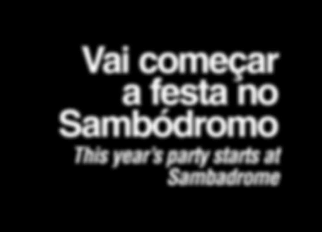 party starts at Sambadrome