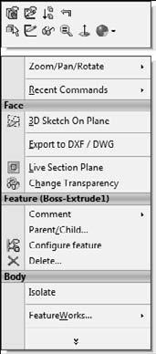 Part I: SolidWorks Basics FIGURE 2.10 The right-click context toolbar An identical toolbar appears when you click an item on screen.