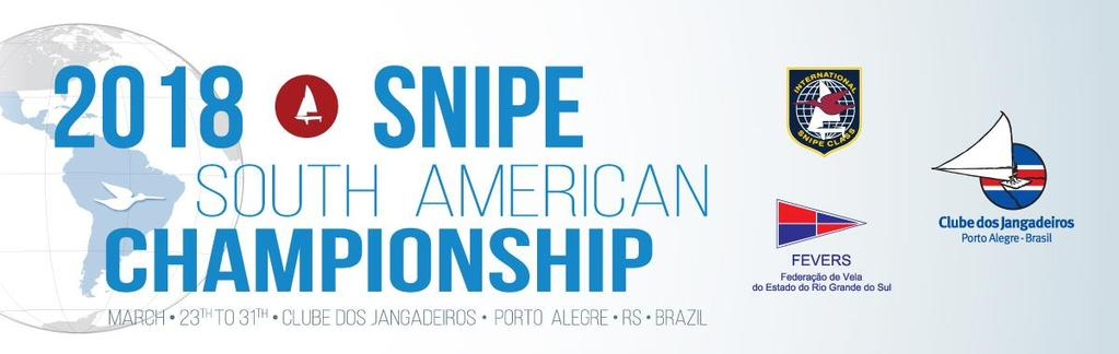 SNIPE CLASS INTERNATIONAL RACING ASSOCIATION SOUTH AMERICAN CHAMPIONSHIP Qualifying for 2019 Pan American Games, Lima, Peru 23 th to 31 th, March 2018 Clube dos Jangadeiros Porto Alegre Rio Grande do