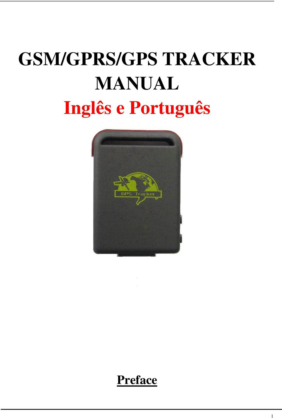 2 Thank you for purchasing the tracker. This manual shows how to operate  the device smoothly and correctly. Make sure to read this manual carefully  before ...