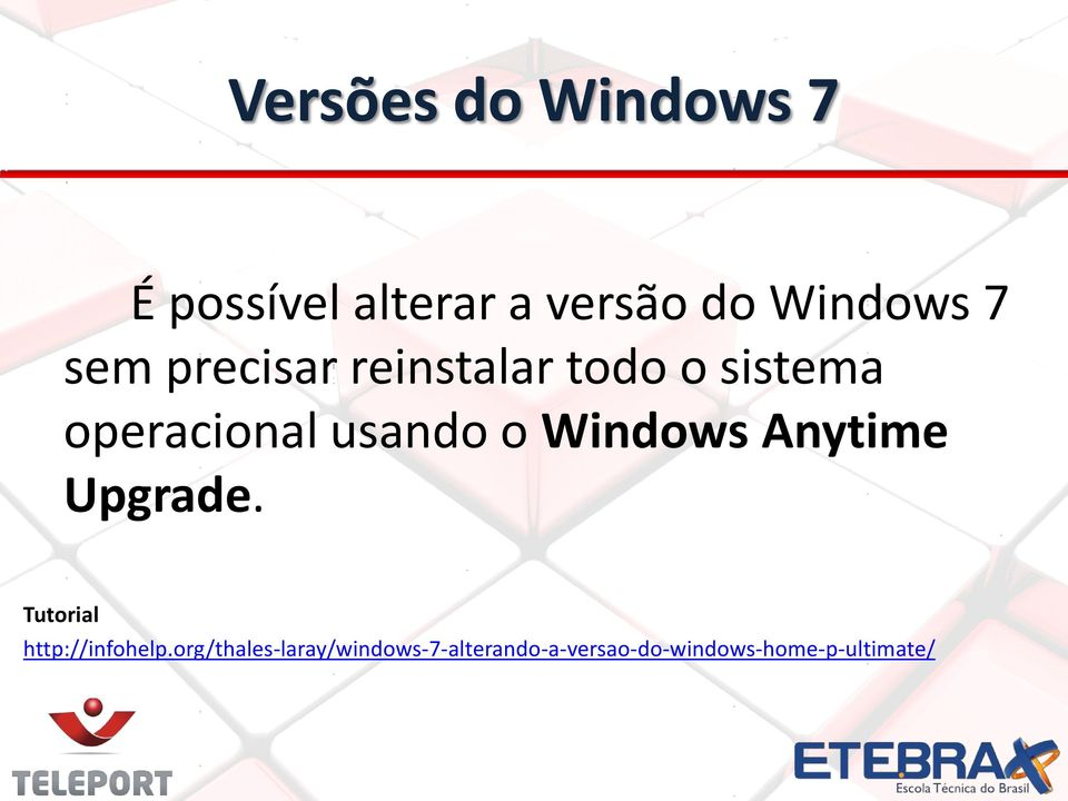 Windows Anytime Upgrade. Tutorial http://infohelp.