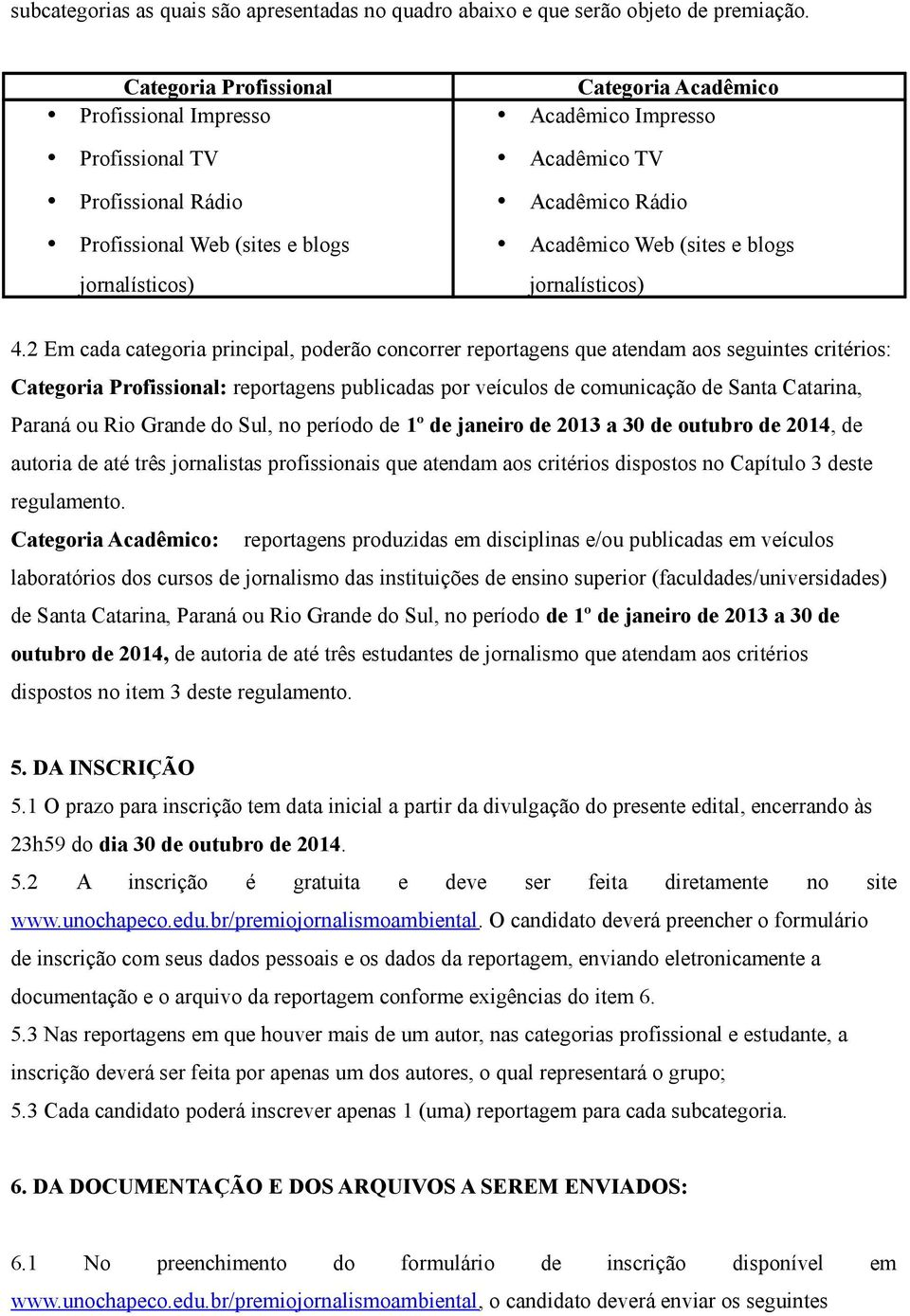 Acadêmico Web (sites e blogs jornalísticos) 4.