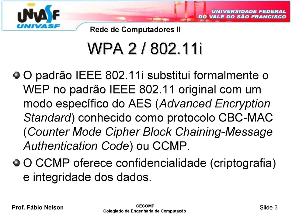 como protocolo CBC-MAC (Counter Mode Cipher Block Chaining-Message Authentication