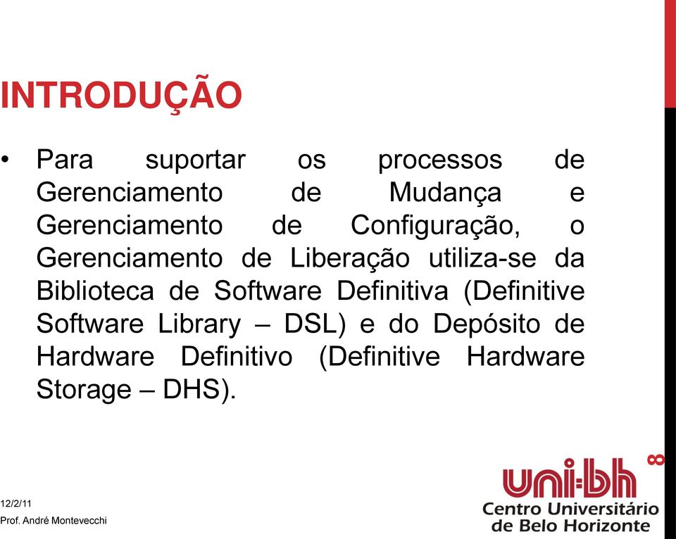 da Biblioteca de Software Definitiva (Definitive Software Library DSL)